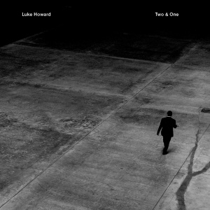 Luke Howard ‎– Two & One