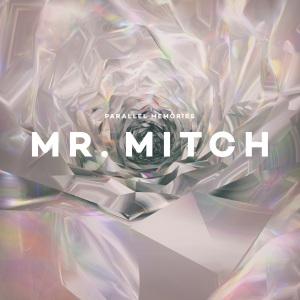 Mr. Mitch - Parallel Memories