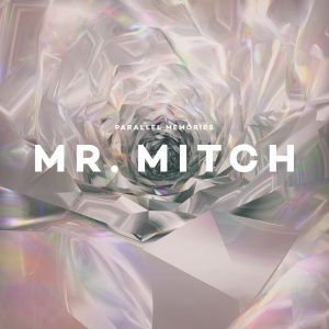 Mr. Mitch - Parallel Memories
