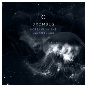 Dromberg - Notes From The Ocean Floor
