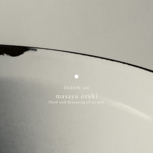 Masaya Ozaki - Fluid and Dreaming of Stripes