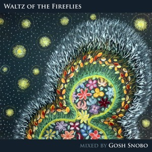 Gosh Snobo – Waltz of The Fireflies