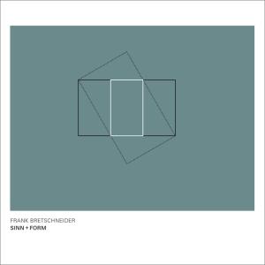 Frank Bretschneider - Sinn + Form (Raster-Noton)