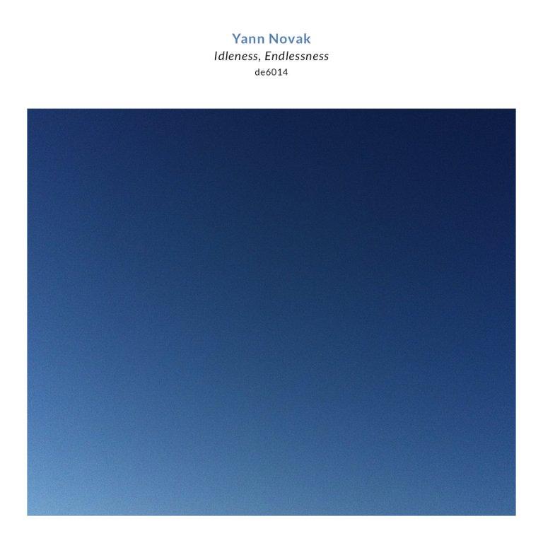 Yann Novak - Idleness, Endlessness