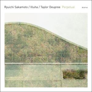 Ryuichi Sakamoto, Illuha, Taylor Deupree - Perpetual