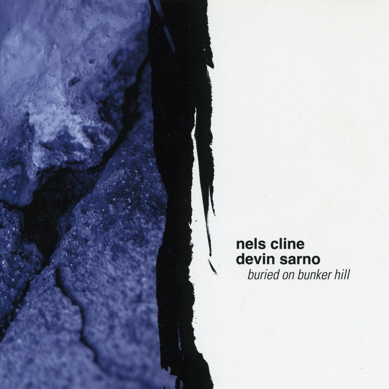 Nels Cline & Devin Sarno ‎– Buried On Bunker Hill