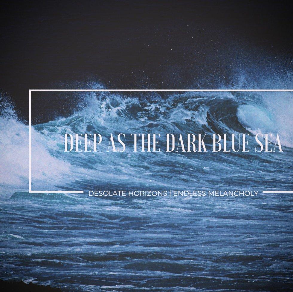 Desolate Horizons; Endless Melancholy - Deep As The Dark Blue Sea (Hidden Vibes)
