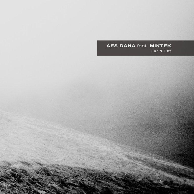 Aes Dana feat. Miktek - Far & Off (Ultimae)
