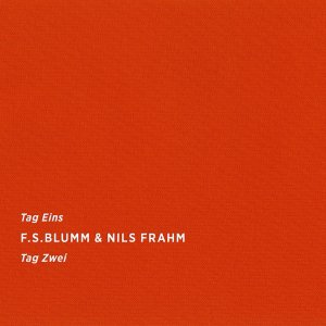 f-s-blumm-nils-frahm-%e2%80%8e-tag-eins-tag-zwei