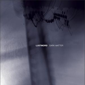 lustmord-dark-matter-touch