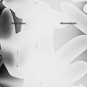 mika-vainio-%e2%80%8e-mannerlaatta-ideal