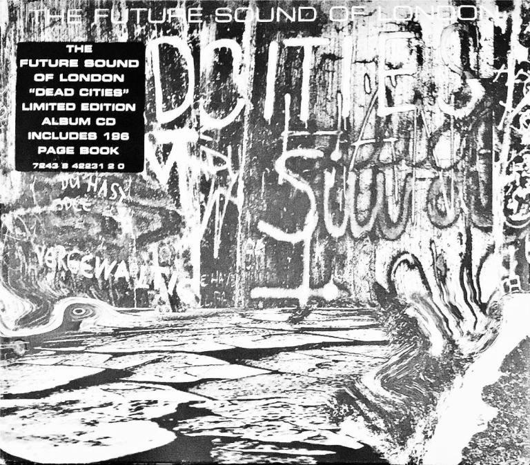 RECITAL : The Future Sound Of London – Dead Cities